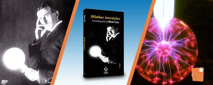 Nikola Tesla - Autobiografia Minhas invenções